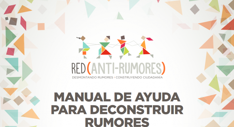 Manual de ayuda para deconstruir rumores – by Red Antirrumores. Junta de Andalucía